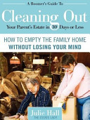 A Boomer s Guide to Cleaning Out Your Parents  Estate in 30 Days Or Less