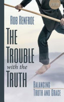 Ebook The Trouble with the Truth Leader Guide Epub Rob Renfroe Apps Read Mobile