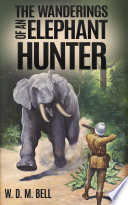 The Wanderings of an Elephant Hunter