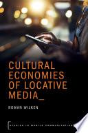 Cultural Economies Of Locative Media