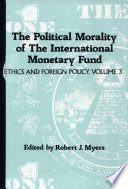 The Political Morality of the International Monetary Fund