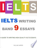 Ielts Writing Band 9 Essays A Guide To Writing High Quality Ielts Essays