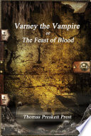 Varney the Vampire or; The Feast of Blood
