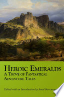 Heroic Emeralds  A Trove of Fantastical Adventure Tales