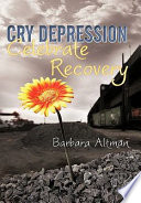 Cry Depression, Celebrate Recovery