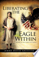 Ebook Liberating the Eagle Within Epub J. D. Griffith Apps Read Mobile