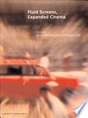 Fluid Screens, Expanded Cinema