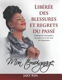Lib R E Des Blessures Et Regrets Du Pass