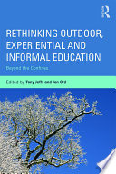 Rethinking Outdoor  Experiential and Informal Education