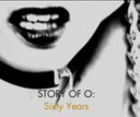 STORY of O  Sixty Years