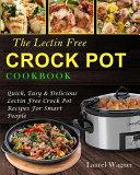 The Lectin Free Crock Pot Cookbook