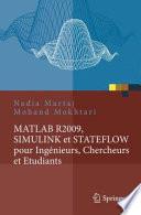 illustration MATLAB R2009, SIMULINK et STATEFLOW pour Ingénieurs, Chercheurs et Etudiants