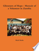 Glimmers Of Hope Memoir Of A Volunteer In Zambia
