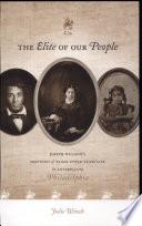 The Elite of Our People  Joseph Willson  s Sketches of Black Upper Class Life in Antebellum Philadelphia