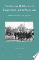 The Ottoman Mobilization of Manpower in the First World War