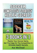Soccer  Competitive Strategy  Health Secrets
