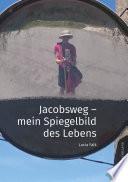Jacobsweg Spiegelbild Meines Lebens