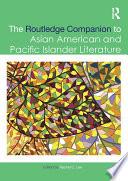 The Routledge Companion to Asian American and Pacific Islander Literature