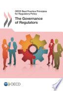 Oecd Best Practice Principles For Regulatory Policy The Governance Of Regulators