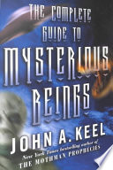 The Complete Guide to Mysterious Beings