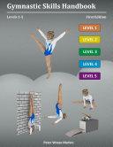 Gymnastic Skills Handbook: Levels 1-5