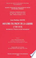 Histoire Du Droit De La Guerre 1700 1819