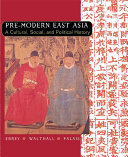 Pre-modern East Asia: to 1800 Features The Latest Scholarship On The Region