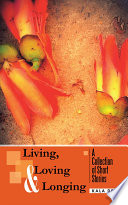 Living  Loving and Longing   a Collection of Short Stories