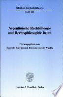 Argentinische Rechtstheorie und Rechtsphilosophie heute