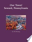 Our Town  Seward  Pennsylvania