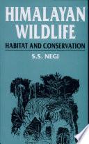 Himalayan Wildlife  Habitat and Conservation