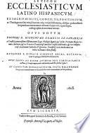 Lexicon ecclesiasticum Latino Hispanicum     opus novum     denuo     plus dimidia parte auctum  etc