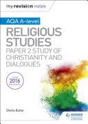 My Revision Notes AQA A level Religious Studies  Paper 2 Study of Christianity and Dialogues