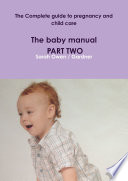 The Complete guide to pregnancy and child care   The baby manual   PART TWO