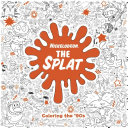 The Splat  Coloring the  90s  Nickelodeon