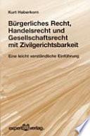 Bürgerliches Recht, Handelsrecht und Gesellschaftsrecht mit Zivilgerichtsbarkeit