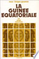 La Guinée Équatoriale, un pays méconnu