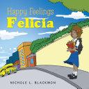 Happy Feelings Felicia