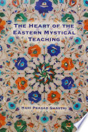 The Heart Of The Eastern Mystical Teaching book