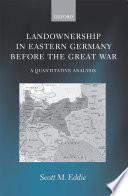 Landownership in Eastern Germany Before the Great War