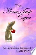 The Mouse Trap Caper