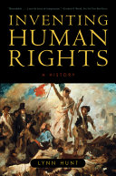 Inventing Human Rights  A History