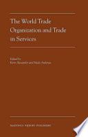 The World Trade Organization and Trade in Services