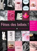 illustration Fêtes des bébés !, Techniques et idées de décoration pour vos tables et réceptions autour de bébé