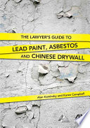 The Lawyer s Guide to Lead Paint  Asbestos  and Chinese Drywall