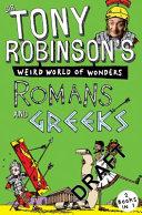 Sir Tony Robinson s Weird World of Wonders  Romans and Greeks