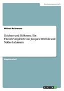 Zeichen und Differenz. Ein Theorievergleich von Jacques Derrida und Niklas Luhmann