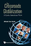 Crossroads Of Globalization, The: A Latin American View