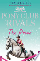 The Prize  Pony Club Rivals  Book 4