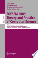 SOFSEM 2005: Theory and Practice of Computer Science